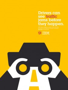 IBM advertising. The hi-tech corporation is strongly investing in the production of smart technologies for cities. In many of IBM's promotional material the smart city is presented as a human centered improvement of public services, such as traffic, accessibility etc.  Source: http://trashware.eu/ibm-1551 [accessed 16 October 2014]